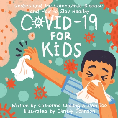 COVID-19 for Kids: Understand the Coronavirus Disease and How to Stay Healthy Cover Image