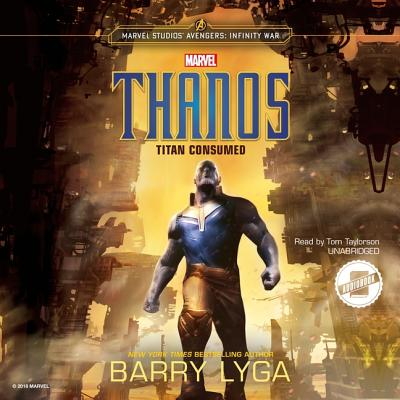 Marvel's Avengers: Infinity War: Thanos: Titan Consumed Cover Image