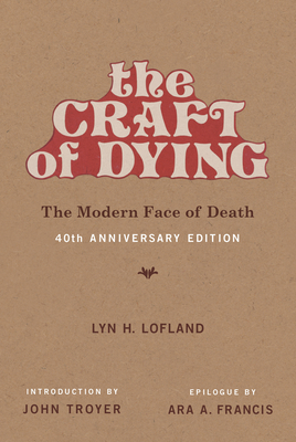 The Craft of Dying, 40th Anniversary Edition: The Modern Face of Death Cover Image