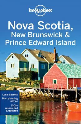 Lonely Planet Nova Scotia, New Brunswick & Prince Edward Island (Regional Guide) Cover Image
