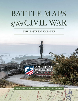 Battle Maps of the Civil War: The Eastern Theater (Maps from the American Battlefield Trust #1) Cover Image