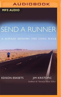 Send a Runner: A Navajo Honors the Long Walk Cover Image