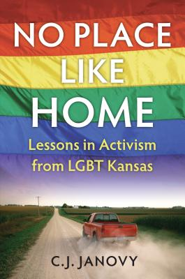 No Place Like Home: Lessons in Activism from Lgbt Kansas Cover Image