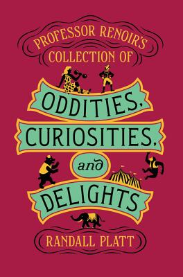 Professor Renoir's Collection of Oddities, Curiosities, and Delights Cover Image