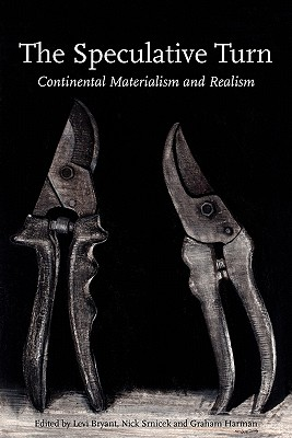 The Speculative Turn: Continental Materialism and Realism (Anamnesis) Cover Image
