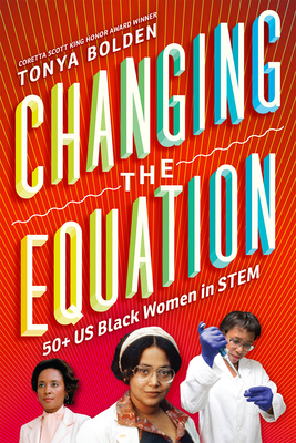 Changing the Equation: 50+ US Black Women in STEM Cover Image