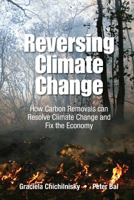 Reversing Climate Change: How Carbon Removals Can Resolve Climate Change and Fix the Economy Cover Image