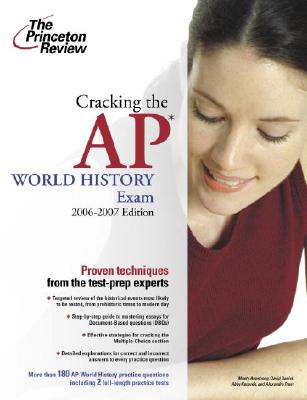 Cracking the AP World History Exam, 2006-2007 Edition Cover Image