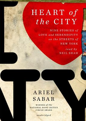 Heart of the City Lib/E: Nine Stories of Love and Serendipity on the Streets of New York Cover Image