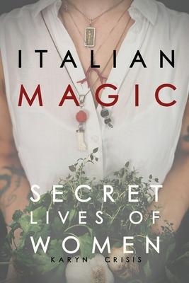 Italian Magic: Secret Lives of Women: Secret Lives of Women Cover Image