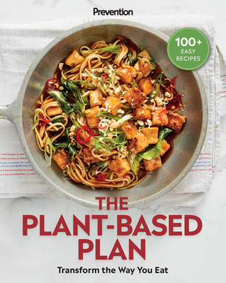 Prevention The Plant-Based Plan: Transform the Way You Eat (100+ Easy Recipes) Cover Image
