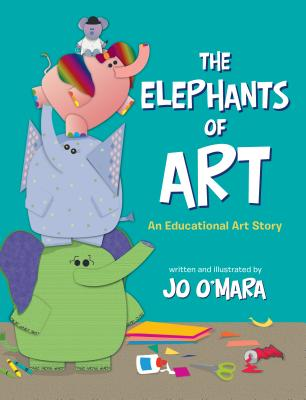 The Elephants of Art: An Educational Art Story Cover Image