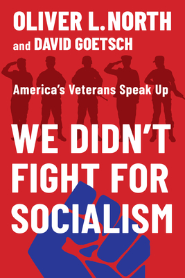 We Didn't Fight for Socialism: America's Veterans Speak Up Cover Image