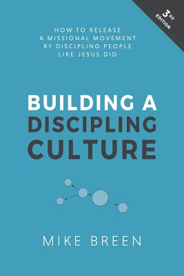 Building a Discipling Culture, 3rd Edition Cover Image