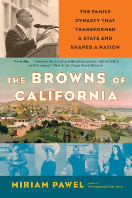 The Browns of California: The Family Dynasty that Transformed a State and Shaped a Nation Cover Image