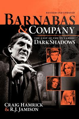 Barnabas & Company: The Cast of the TV Classic Dark Shadows Cover Image