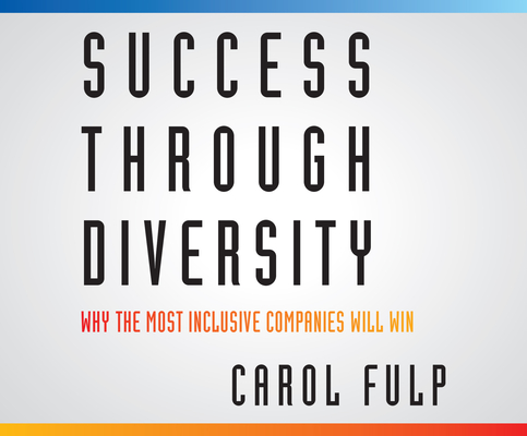 Success Through Diversity: Why the Most Inclusive Companies Will Win Cover Image