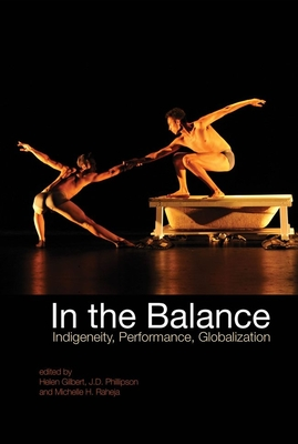 In the Balance: Indigeneity, Performance, Globalization Cover Image