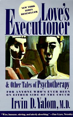Love's Executioner, and Other Tales of Psychotherapy: And Other Tales of Psychotherapy Cover Image