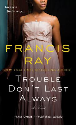 Trouble Don't Last Always: A Novel Cover Image