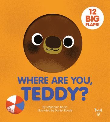 Where Are You Teddy? By Stephanie Bobin
