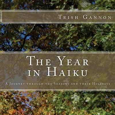 The Year in Haiku: A Journey through the Seasons and their Holidays Cover Image