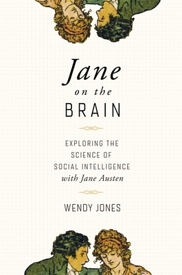 Jane on the Brain: Exploring the Science of Social Intelligence with Jane Austen Cover Image