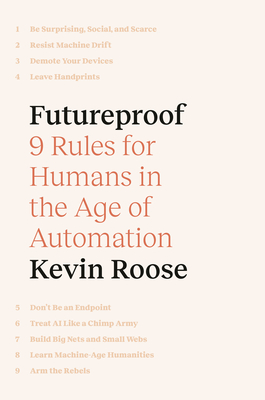 Futureproof: 9 Rules for Humans in the Age of Automation Cover Image