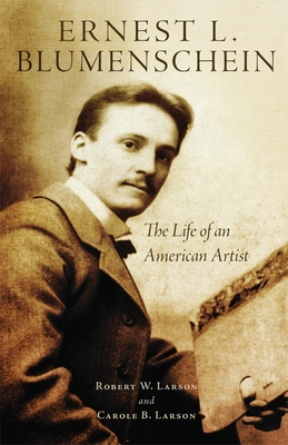 Ernest L. Blumenschein: The Life of an American Artist Cover Image