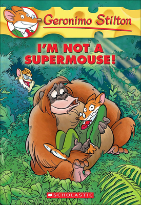 I'm Not a Supermouse! (Geronimo Stilton #43) Cover Image