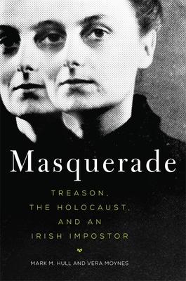 Masquerade: Treason, the Holocaust, and an Irish Impostor Cover Image