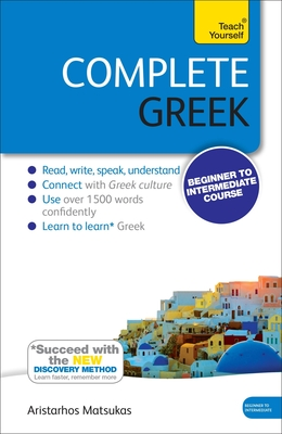 Complete Greek Beginner to Intermediate Course: Learn to read, write, speak and understand a new language Cover Image