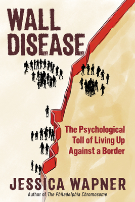 Wall Disease: The Psychological Toll of Living Up Against a Border Cover Image