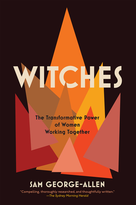 Witches: The Transformative Power of Women Working Together Cover Image