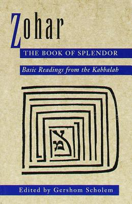 Zohar: The Book of Splendor: Basic Readings from the Kabbalah Cover Image
