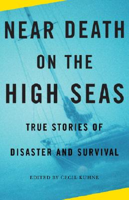 Near Death on the High Seas: True Stories of Disaster and Survival Cover Image