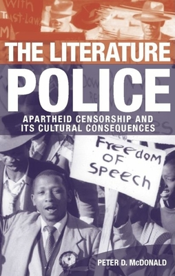 The Literature Police: Apartheid Censorship and Its Cultural Consequences Cover Image