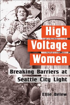 High Voltage Women: Breaking Barriers at Seattle City Light Cover Image