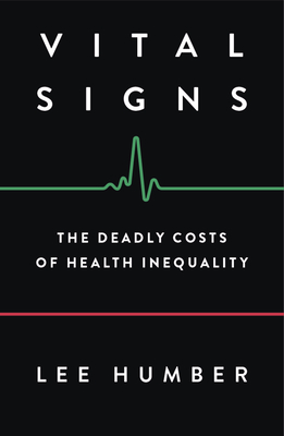 Vital Signs: The Deadly Costs of Health Inequality  Cover Image