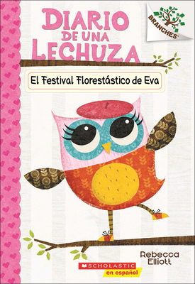 El Festival Florestatico de Eva (Eva's Treetop Festival) (Diario de una Lechuza #1) Cover Image