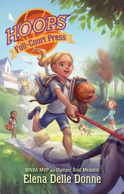 Hoops: Full-Court Press by Elena Delle Donne