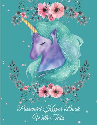 Password Keeper Book With Tabs: Cute Unicorn, The Personal Internet Address & Password Log Book with Tabs Alphabetized, Large Print Password Book 8.5