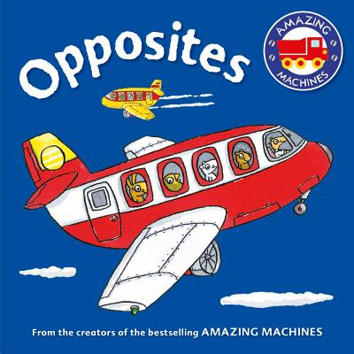 Amazing Machines First Concepts: Opposites Cover Image