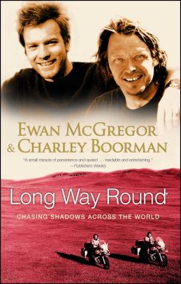 Long Way Round: Chasing Shadows Across the World Cover Image