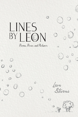 Lines by Leon: Poems, Prose, and Pictures Cover Image