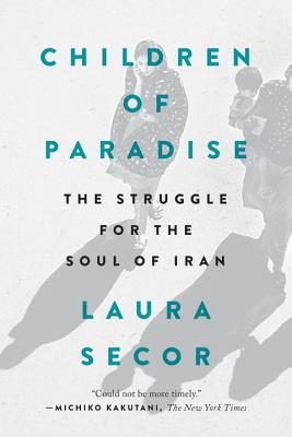 Children of Paradise: The Struggle for the Soul of Iran Cover Image