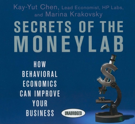 Secrets of the Moneylab: How Behavioral Economics Can Improve Your Business Cover Image