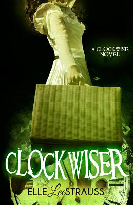 ClockwiseR: A Young Adult Time Travel Romance Cover Image