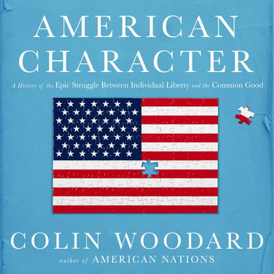 American Character: A History of the Epic Struggle Between Individual Liberty and the Common Good Cover Image
