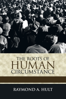 The Roots of Human Circumstance Cover Image